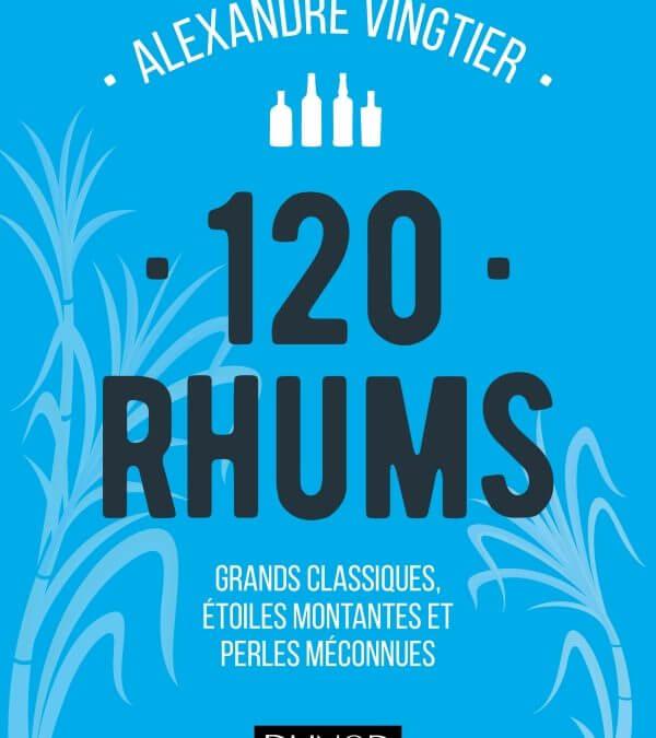 Le Livre 120 Rhums d'Alexandre Vingtier aux éditions Dunod