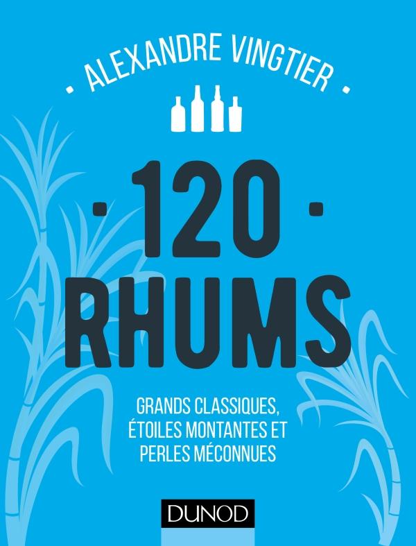 Couverture du livre 120 rhums par Alexandre Vingtier aux éditions dunod